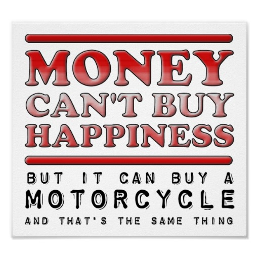 buying_happiness_motorcycle_funny_poster-r532b56afbae94a0788657948bc405375_wyyvx_8byvr_512